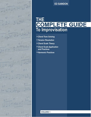 The Complete Guide To Improvisation by Ed Saindon