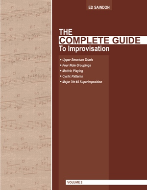 The Complete Guide To Improvisation by Ed Saindon Volume Two